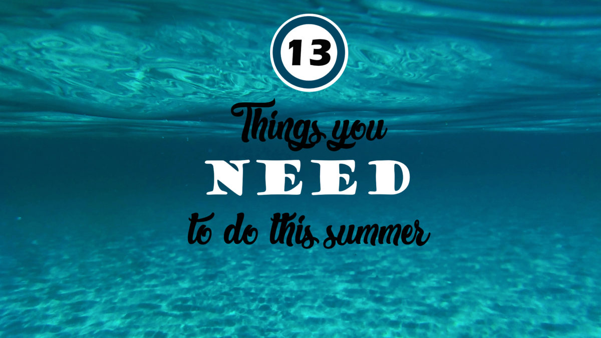 13 Things You Need to do this Summer